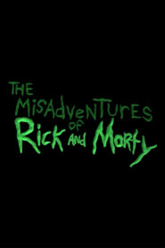 The Misadventures of Rick and Morty Pobierz Download Torrent